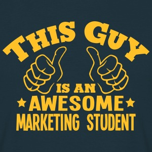 this guy is an awesome marketing student - T-shirt Homme