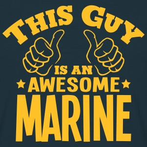 this guy is an awesome marine - Men's T-Shirt