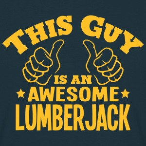 this guy is an awesome lumberjack - Men's T-Shirt