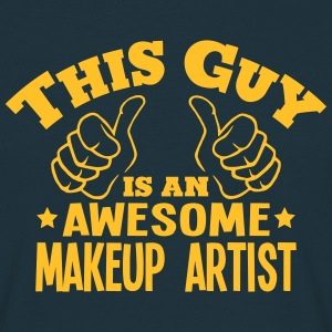 this guy is an awesome makeup artist - Men's T-Shirt