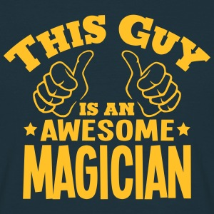 this guy is an awesome magician - Men's T-Shirt