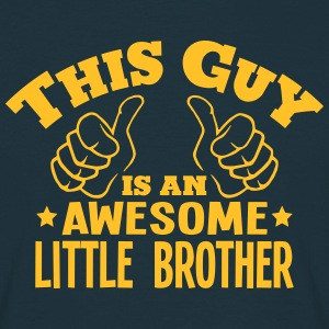 this guy is an awesome little brother - Men's T-Shirt