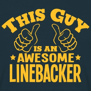 this guy is an awesome linebacker - Men's T-Shirt