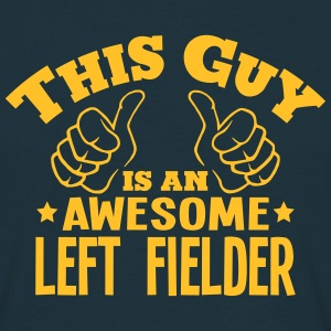 this guy is an awesome left fielder - Men's T-Shirt