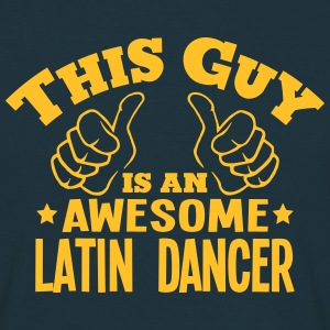 this guy is an awesome latin dancer - Men's T-Shirt