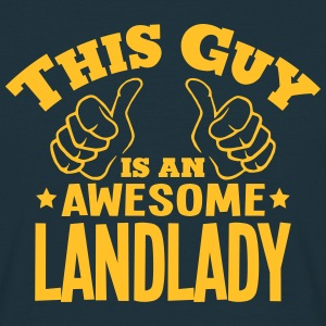this guy is an awesome landlady - Men's T-Shirt