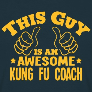this guy is an awesome kung fu coach - Men's T-Shirt