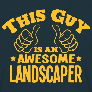 this guy is an awesome landscaper - Men's T-Shirt