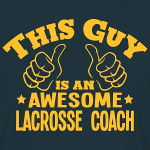 this guy is an awesome lacrosse coach - T-shirt Homme