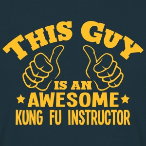 this guy is an awesome kung fu instructo - Men's T-Shirt