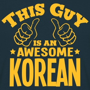 this guy is an awesome korean - Men's T-Shirt