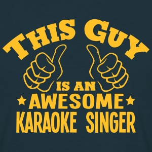 this guy is an awesome karaoke singer - T-shirt Homme