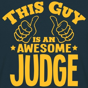 this guy is an awesome judge - Men's T-Shirt