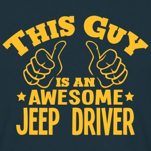 this guy is an awesome jeep driver - T-shirt Homme