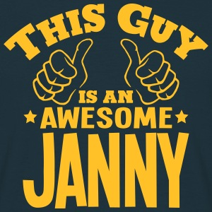 this guy is an awesome janny - Men's T-Shirt