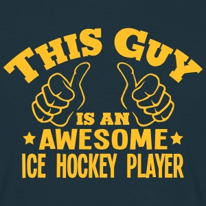 this guy is an awesome ice hockey player - T-shirt Homme