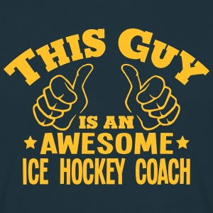 this guy is an awesome ice hockey coach - T-shirt Homme