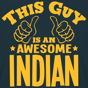this guy is an awesome indian - Men's T-Shirt