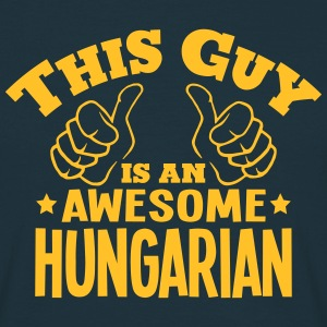 this guy is an awesome hungarian - Men's T-Shirt