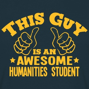 this guy is an awesome humanities studen - T-shirt Homme