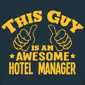 this guy is an awesome hotel manager - Men's T-Shirt