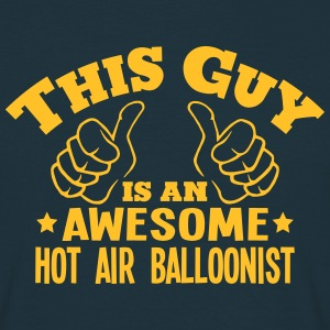 this guy is an awesome hot air balloonis - Men's T-Shirt