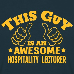 this guy is an awesome hospitality lectu - Men's T-Shirt