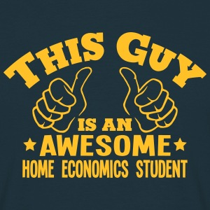 this guy is an awesome home economics st - Men's T-Shirt