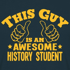this guy is an awesome history student - Men's T-Shirt