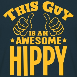 this guy is an awesome hippy - Men's T-Shirt