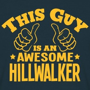this guy is an awesome hillwalker - Men's T-Shirt