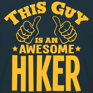 this guy is an awesome hiker - Men's T-Shirt