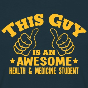 this guy is an awesome health  medicine  - Men's T-Shirt