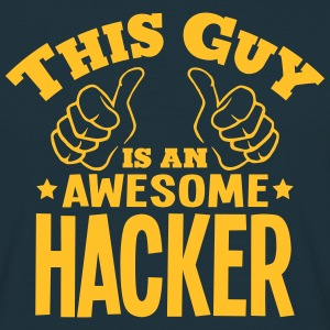 this guy is an awesome hacker - Men's T-Shirt