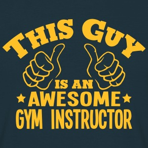 this guy is an awesome gym instructor - Men's T-Shirt