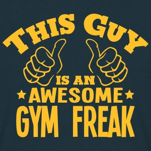 this guy is an awesome gym freak - T-shirt Homme