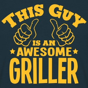 this guy is an awesome griller - T-shirt Homme