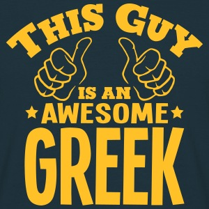 this guy is an awesome greek - Men's T-Shirt