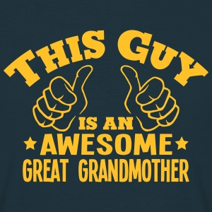 this guy is an awesome great grandmother - Men's T-Shirt