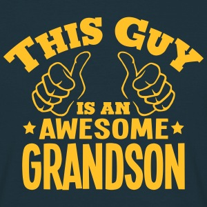 this guy is an awesome grandson - Men's T-Shirt