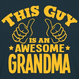 this guy is an awesome grandma - Men's T-Shirt