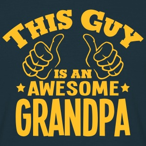 this guy is an awesome grandpa - T-shirt Homme