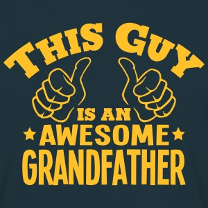 this guy is an awesome grandfather - Men's T-Shirt