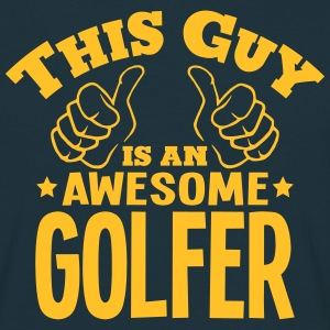 this guy is an awesome golfer - Men's T-Shirt
