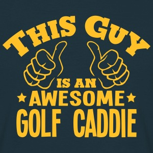 this guy is an awesome golf caddie - Men's T-Shirt