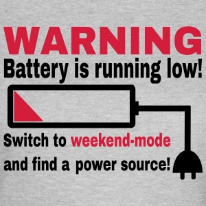 Funny Battery Weekend Saying T-Shirts - Women's T-Shirt