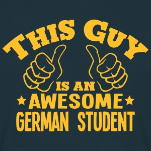 this guy is an awesome german student - T-shirt Homme