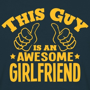 this guy is an awesome girlfriend - Men's T-Shirt