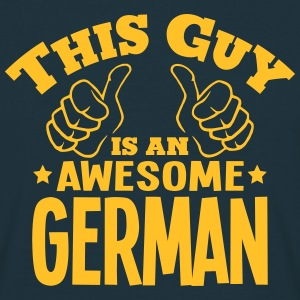 this guy is an awesome german - T-shirt Homme