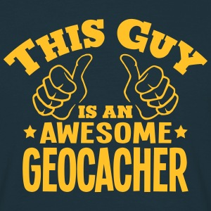 this guy is an awesome geocacher - Men's T-Shirt